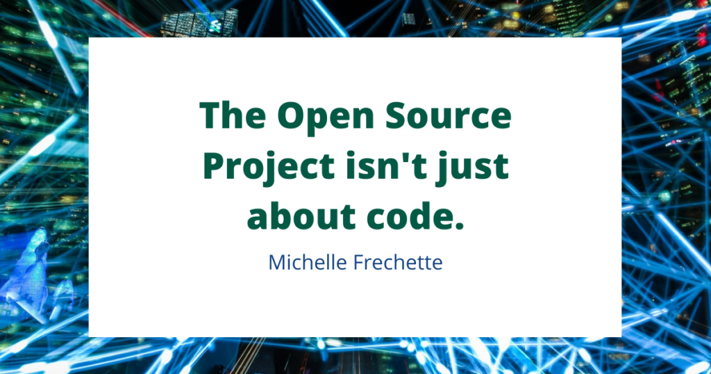 The open source project isn't just about code. ~Michelle Frechette, speaking about WordPress